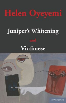 Book Juniper's Whitening: AND Victimese by Helen Oyeyemi