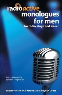 Radioactive Monologues for Men: for Radio, Stage and Screen