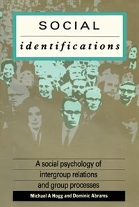 Book Social Identifications: A Social Psychology of Intergroup Relations and Group Processes by Dominic Abrams