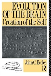 Book Evolution of the Brain: Creation of the Self by John C. Eccles