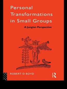 Book Personal Transformations in Small Groups: A Jungian Perspective by Robert D. Boyd