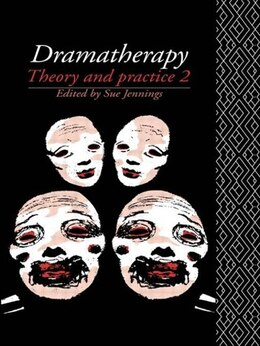 Book Dramatherapy: Theory and Practice 2 by Sue Jennings