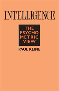 Book Intelligence: The Psychometric View by Paul Kline