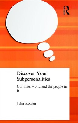 Book Discover Your Subpersonalities: Our Inner World and the People In It by John Rowan