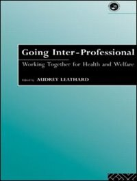 Book Going Interprofessional: Working Together for Health and Welfare by Audrey Leathard