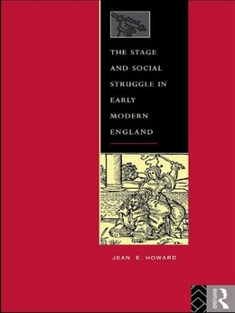 Book The Stage and Social Struggle in Early Modern England by Jean E. Howard