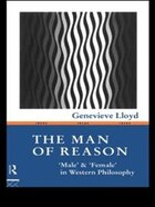 The MAN of Reason: Male and Female in Western Philosophy