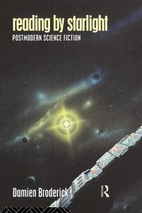 Reading by Starlight: Postmodern Science Fiction