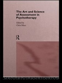Book The Art and Science of Assessment in Psychotherapy by Chris Mace
