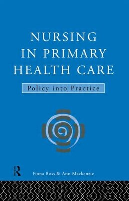 Book Nursing In Primary Health Care: Policy into Practice by Ann MacKenzie