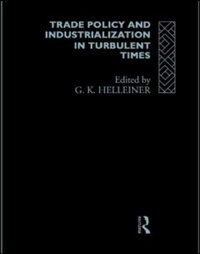 Book Trade Policy and Industrialization in Turbulent Times by Gerry Helleiner