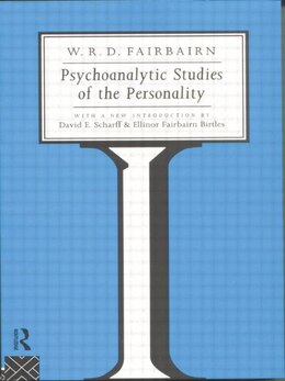 Book Psychoanalytic Studies of the Personality by W. R. D. Fairbairn