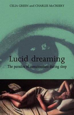 Book Lucid Dreaming: The Paradox of Consciousness During Sleep by Celia And Mccreery Green
