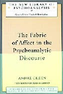 Book The Fabric of Affect in the Psychoanalytic Discourse by Andre Green