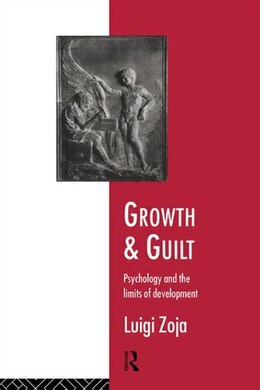 Book Growth and Guilt: Psychology and the Limits of Development by Zoja, Luigi