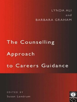 Book The Counselling Approach to Careers Guidance: A Practical Approach by Lynda Ali