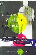 Book The Inner World Of Trauma: Archetypal Defences of the Personal Spirit by Donald Kalsched