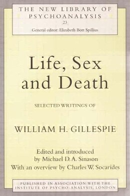 Book Life, Sex and Death: Selected Writings of William Gillespie by Michael Sinason