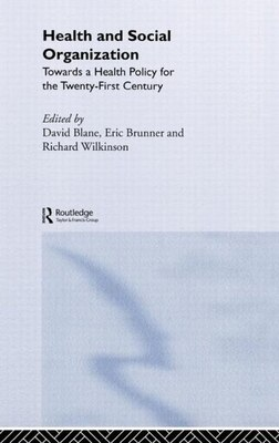 Book Health and Social Organization: Towards a Health Policy for the 21st Century by David Blane