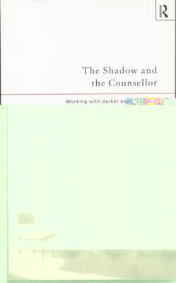 Book The Shadow and the Counsellor: Working with the Darker Aspects of the Person, the Role and the… by Steve Page