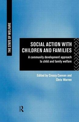 Book Social Action with Children and Families: A Community Development Approach to Child and Family… by Crescy Cannan
