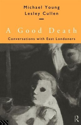 Book A Good Death: Conversations with East Londoners by Lesley Cullen