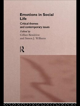 Book Emotions in Social Life: Critical Themes and Contemporary Issues by Gillian Bendelow
