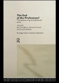 The End of the Professions?: The Restructuring of Professional Work
