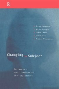 Book Changing the Subject: Psychology, Social Regulation and Subjectivity by Julian Henriques