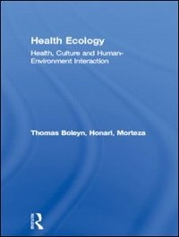 Book Health Ecology: Health, Culture and Human-Environment Interaction by Thomas Boleyn