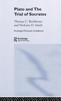Routledge Philosophy Guidebook to Plato and the Trial of Socrates
