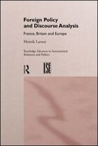 Foreign Policy and Discourse Analysis: France, Britain and Europe