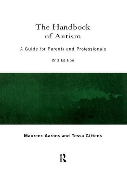 Book The Handbook of Autism: A Guide for Parents and Professionals by Maureen Aarons