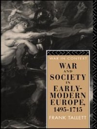 Book War and Society in Early Modern Europe: 1495-1715 by Frank Tallett