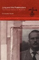 Book Jung and the Postmodern: The Interpretation of Realities by Christopher Hauke