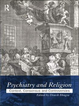 Book Psychiatry and Religion: Context, Consensus And Controversies by Dinesh Bhugra