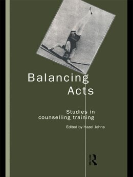 Book Balancing Acts: Studies in Counselling Training by Hazel Johns