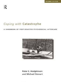Book Coping With Catastrophe: A Handbook of Post-disaster Psychological Aftercare by Peter E. Hodgkinson
