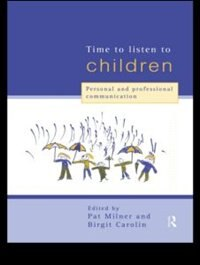 Book Time to Listen to Children: Personal and Professional Communication by Birgit Carolin