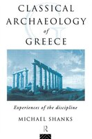 The Classical Archaeology of Greece: Experiences of the Discipline
