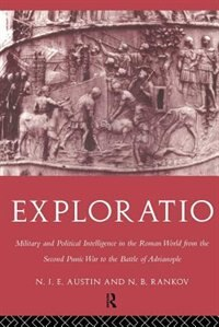 Exploratio: Military And Political Intelligence In The Roman World From The Second Punic War To The Battle Of A by N. J. E. Austin