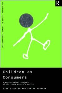 Book Children as Consumers: A Psychological Analysis of the Young People's Market by Adrian Furnham