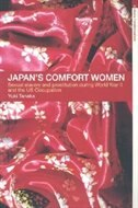 Japan's Comfort Women: Sexual Slaver and Prostitution during World War II and the US Occupation by Yuki Tanaka