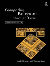 Comparing Religions Through Law: Judaism and Islam