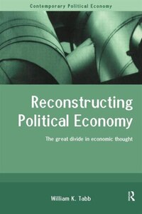 Reconstructing Political Economy: The Great Divide in Economic Thought