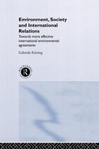 Environment, Society and International Relations: Towards More Effective International Agreements