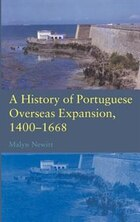 A History Of Portuguese Overseas Expansion 1400¿1668
