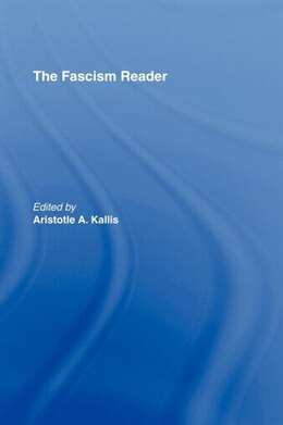 Book The Fascism Reader by Aristotle A. Kallis