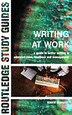 Writing at Work: A Guide to Better Writing in Administration, Business and Management by Robert Barrass