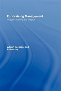 Fundraising Management: Analysis, Planning and Practice
